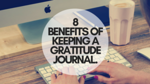 8 Benefits of Keeping a Gratitude Journal