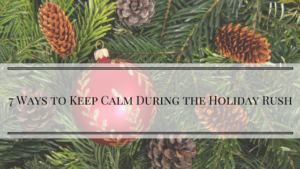 Keep Calm During the Holidays