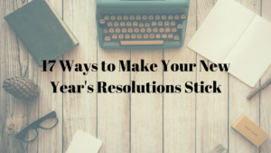 Make Your New Years Resolutions Stick